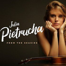 JULIA PIETRUCHA - FROM THE SEASIDE